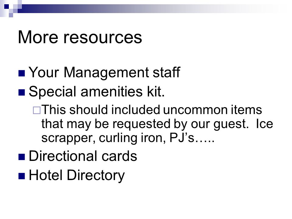 More resources Your Management staff Special amenities kit.