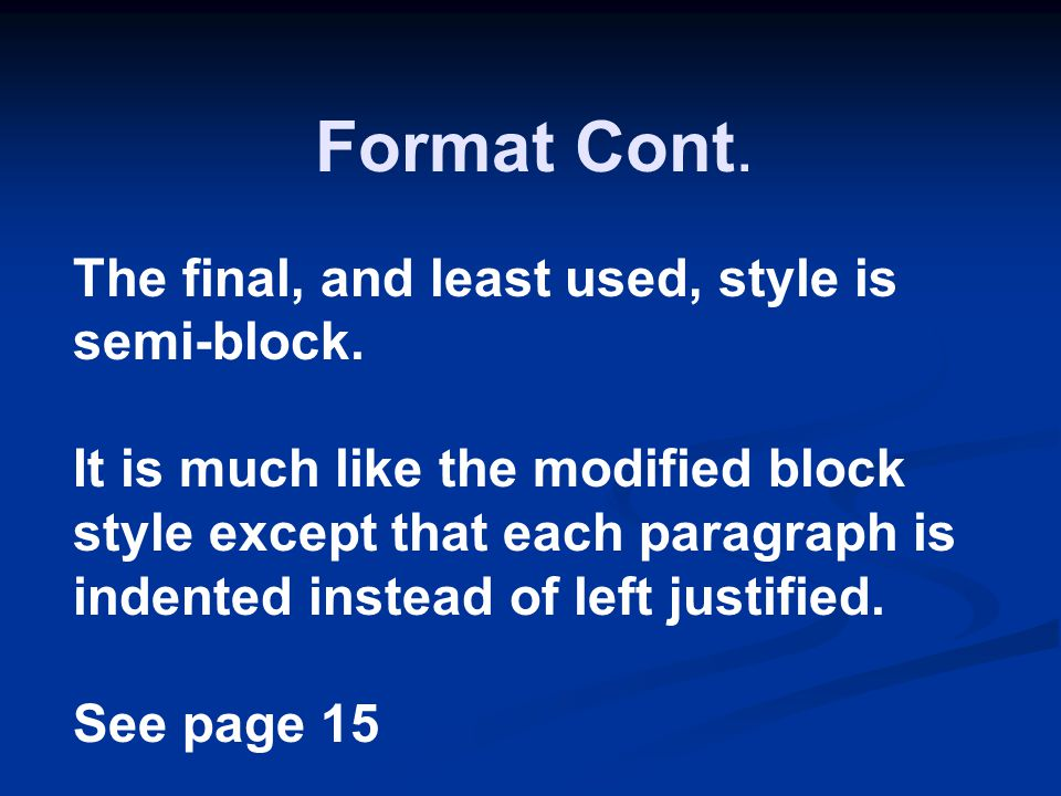 Format Cont. The final, and least used, style is semi-block.