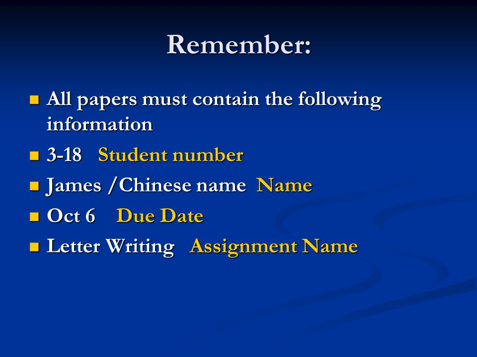 Remember: All papers must contain the following information