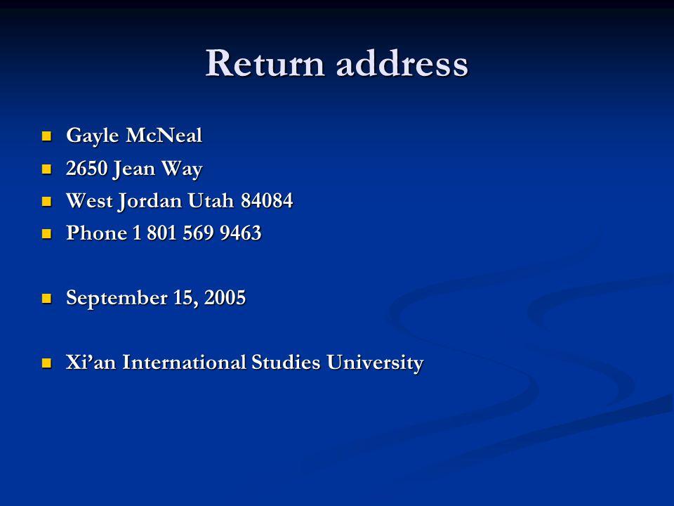 Return address Gayle McNeal 2650 Jean Way West Jordan Utah 84084