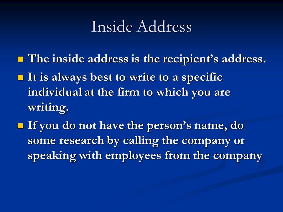 Inside Address The inside address is the recipient's address.
