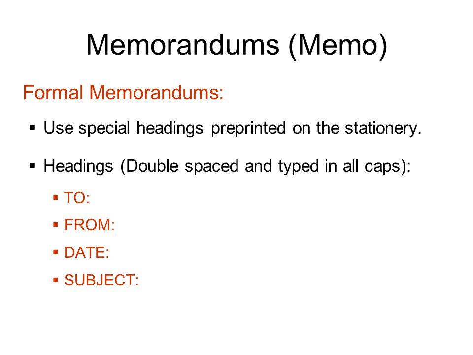 Memorandums (Memo) Formal Memorandums: