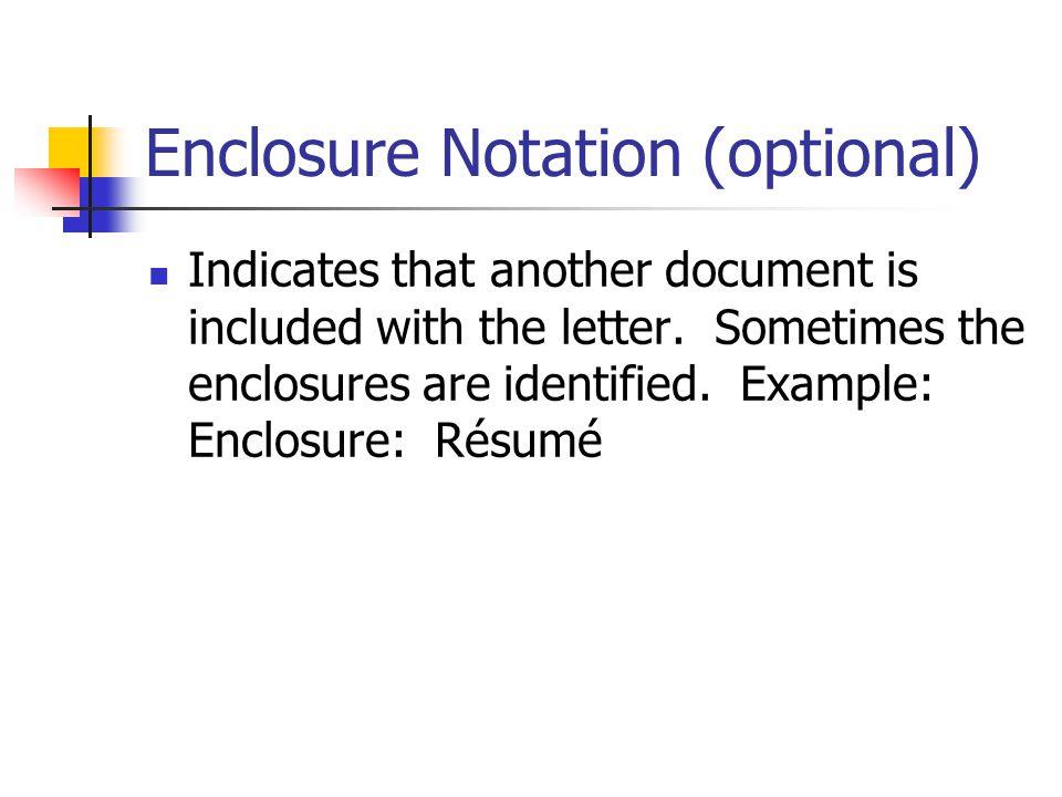 Enclosure Notation (optional)