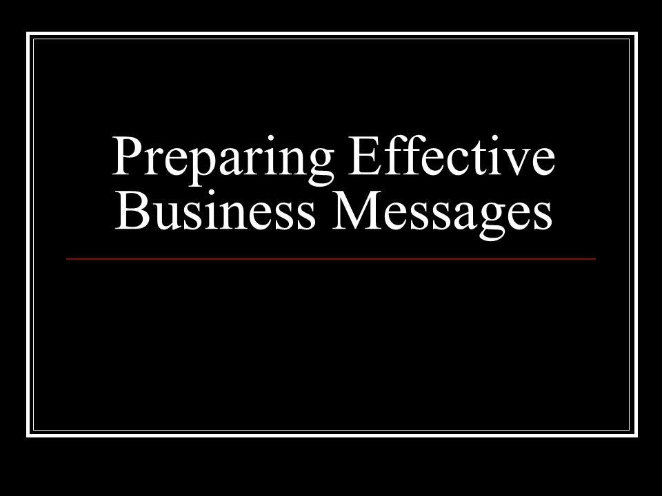 Preparing Effective Business Messages