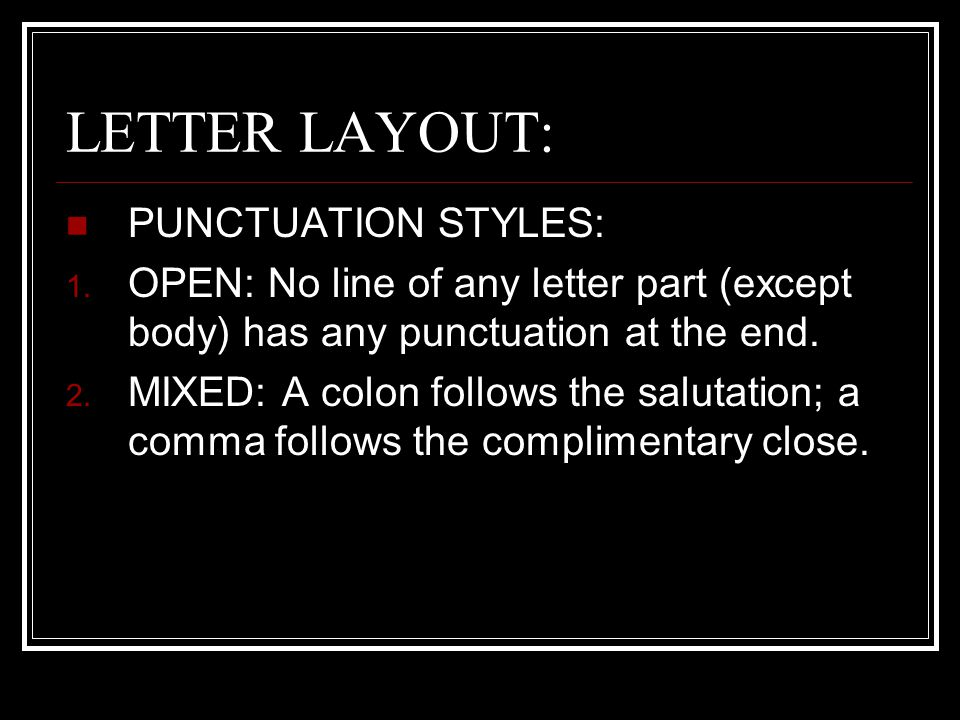 LETTER LAYOUT: PUNCTUATION STYLES: