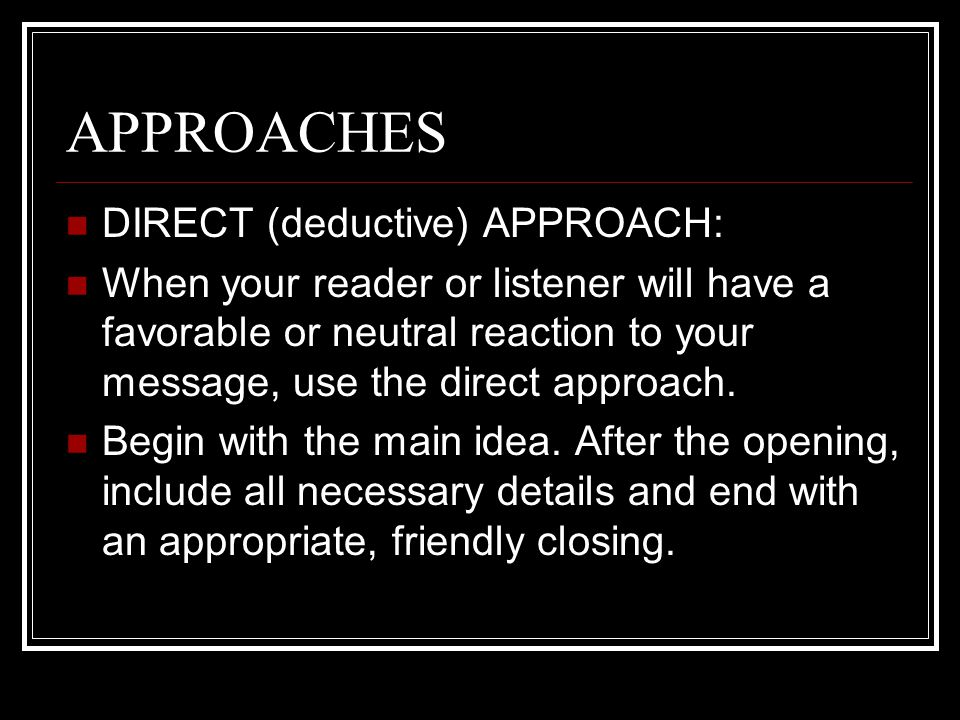 APPROACHES DIRECT (deductive) APPROACH: