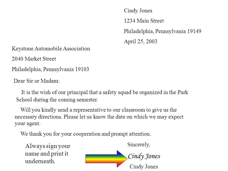 Cindy Jones 1234 Main Street. Philadelphia, Pennsylvania 19149. April 25, 2003. Keystone Automobile Association.