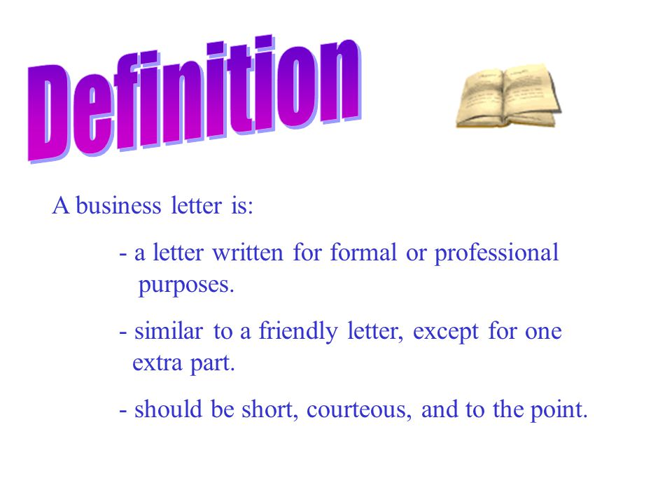 Definition A business letter is:
