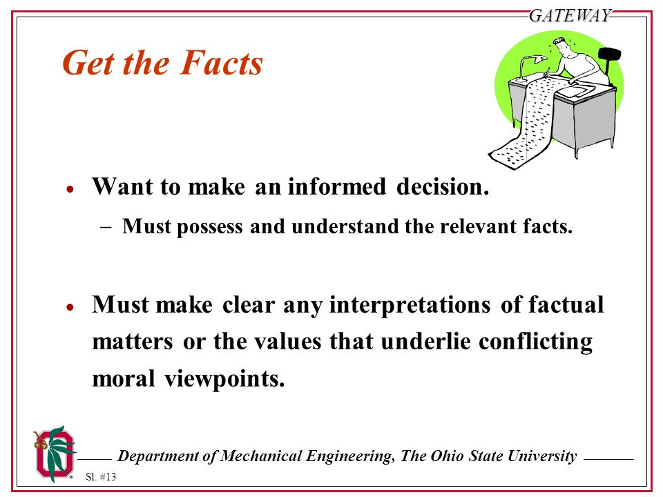 Get the Facts Want to make an informed decision.
