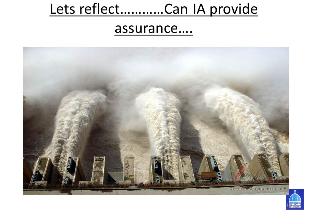 Lets reflect…………Can IA provide assurance….