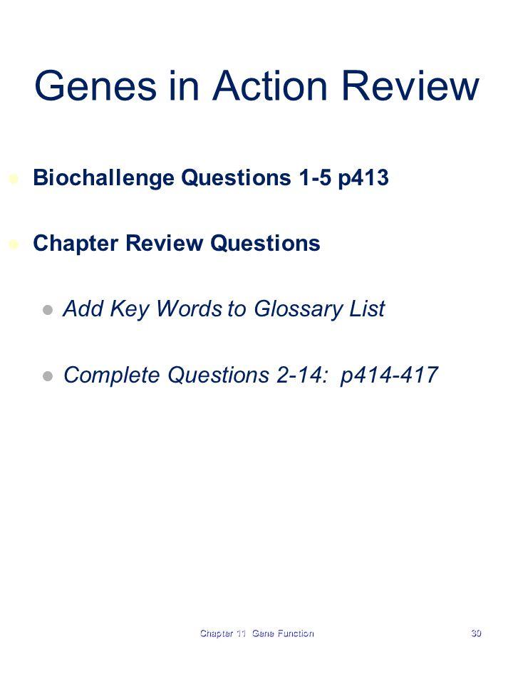 Genes in Action Review Biochallenge Questions 1-5 p413