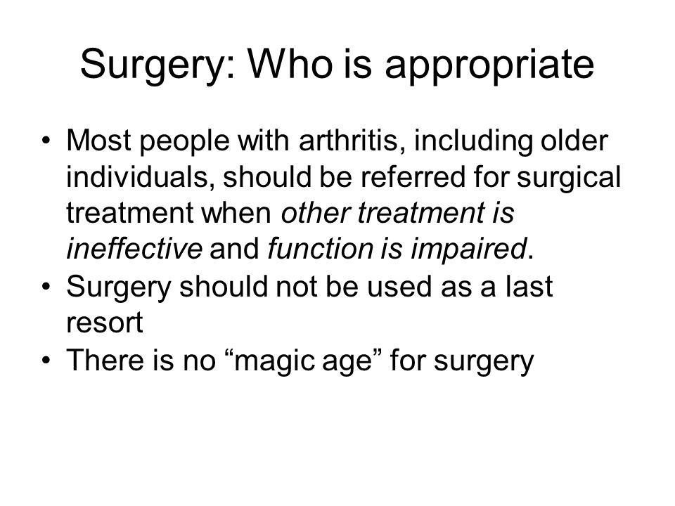 Surgery: Who is appropriate