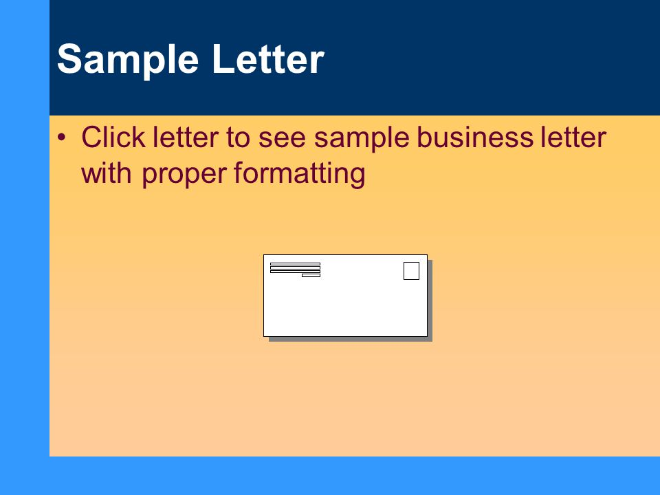 Sample Letter Click letter to see sample business letter with proper formatting