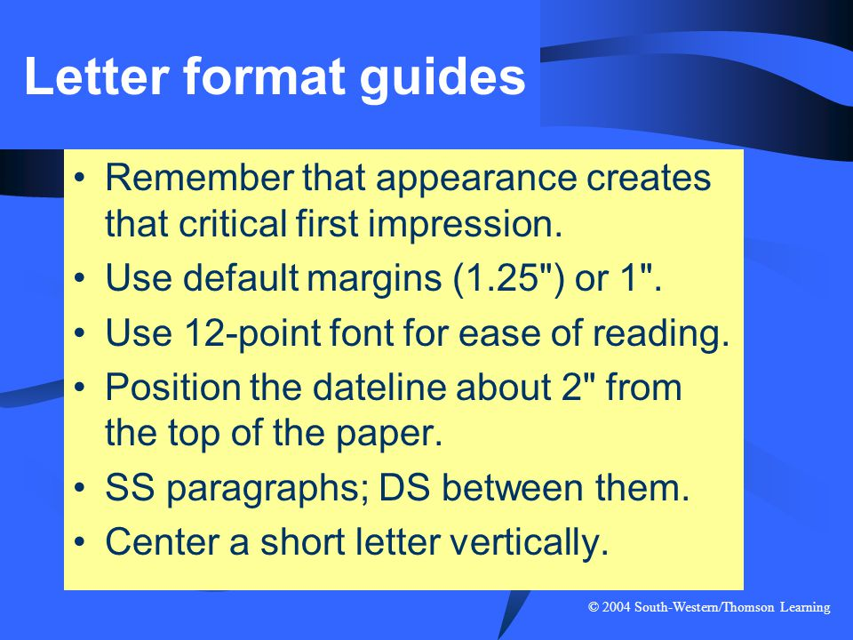 Letter format guides Remember that appearance creates that critical first impression. Use default margins (1.25 ) or 1 .