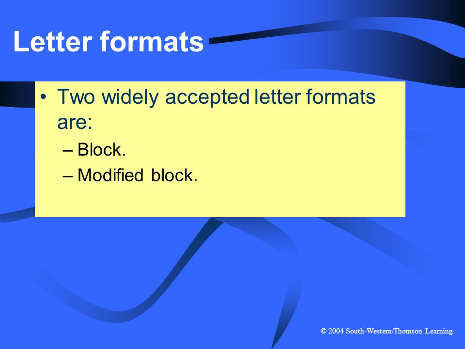 Letter formats Two widely accepted letter formats are: Block.