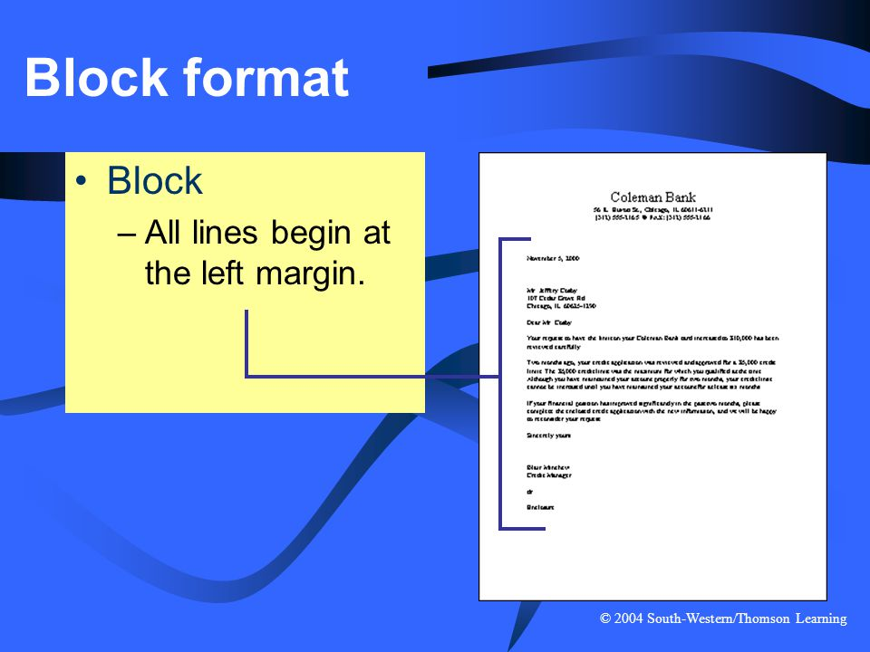 Block format Block All lines begin at the left margin.
