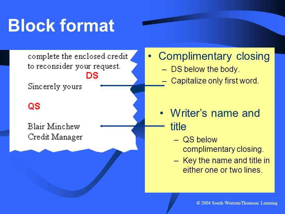Block format Complimentary closing Writer's name and title
