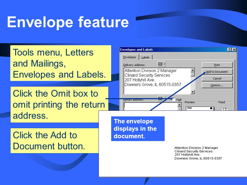 Envelope feature Tools menu, Letters and Mailings, Envelopes and Labels. Click the Add to Document button.