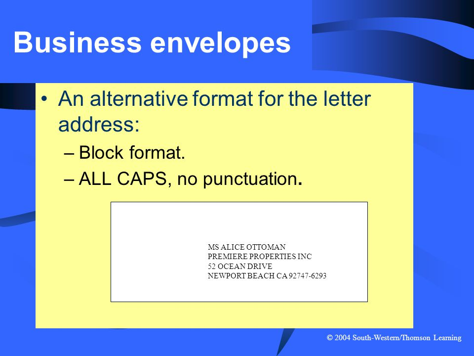 Business envelopes An alternative format for the letter address: