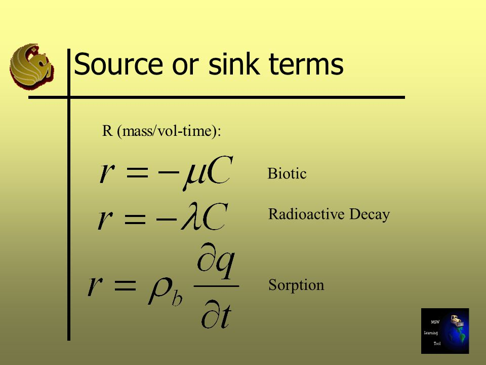 Source or sink terms R (mass/vol-time): Biotic Radioactive Decay