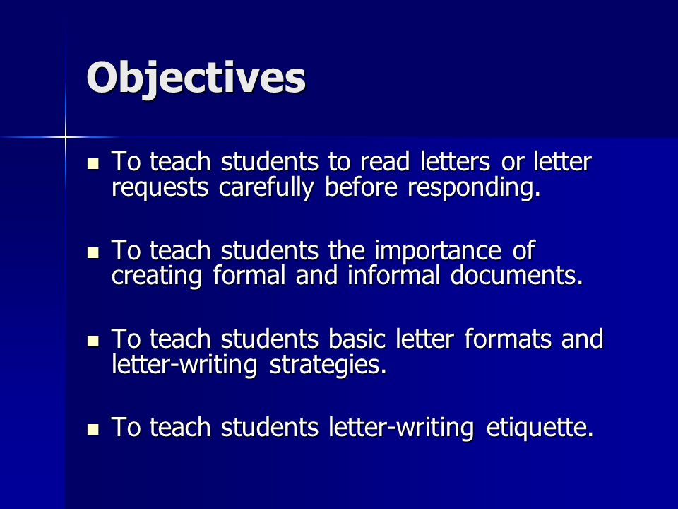 Objectives To teach students to read letters or letter requests carefully before responding.