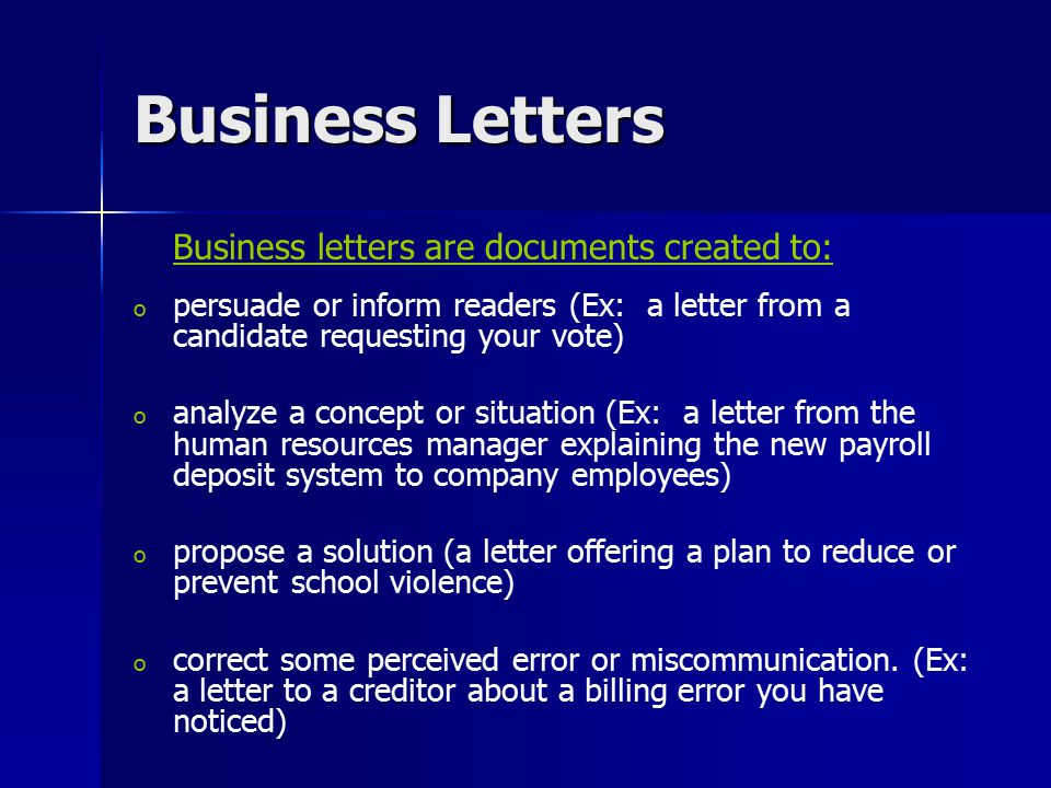 Business Letters Business letters are documents created to: