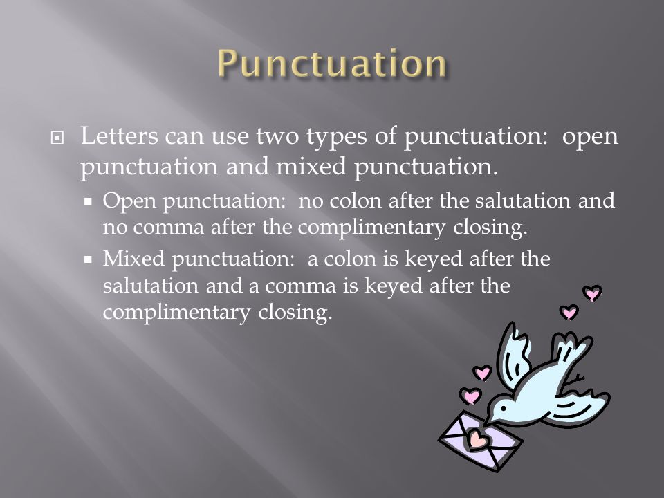 Punctuation Letters can use two types of punctuation: open punctuation and mixed punctuation.