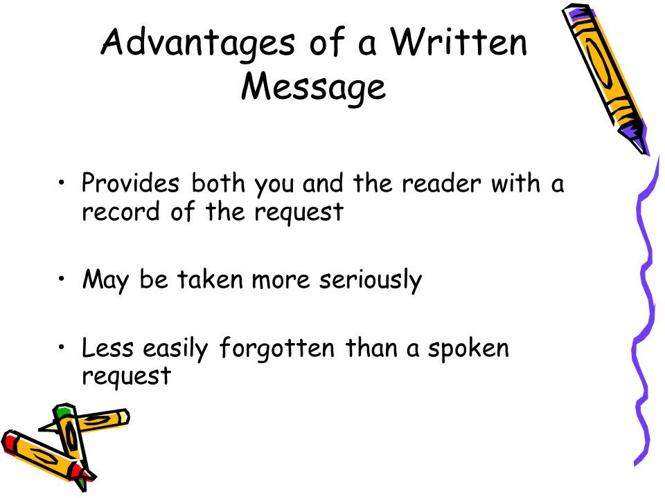 Advantages of a Written Message