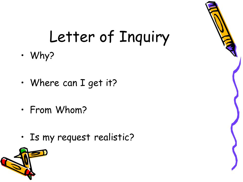 Letter of Inquiry Why Where can I get it From Whom