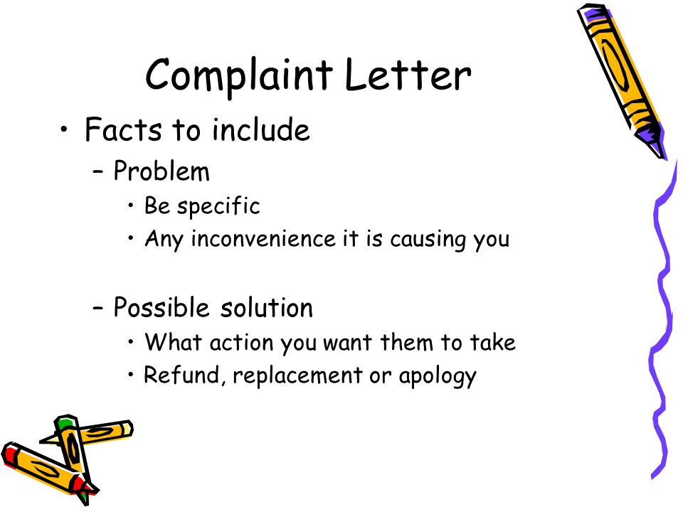 Complaint Letter Facts to include Problem Possible solution