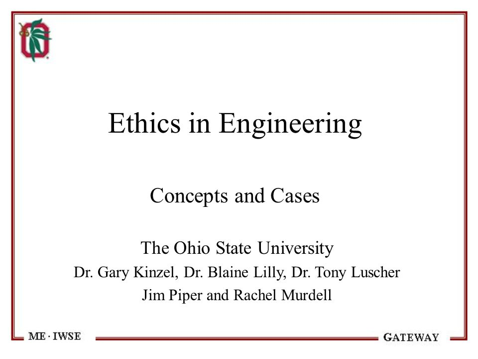 Ethics in Engineering Concepts and Cases The Ohio State University