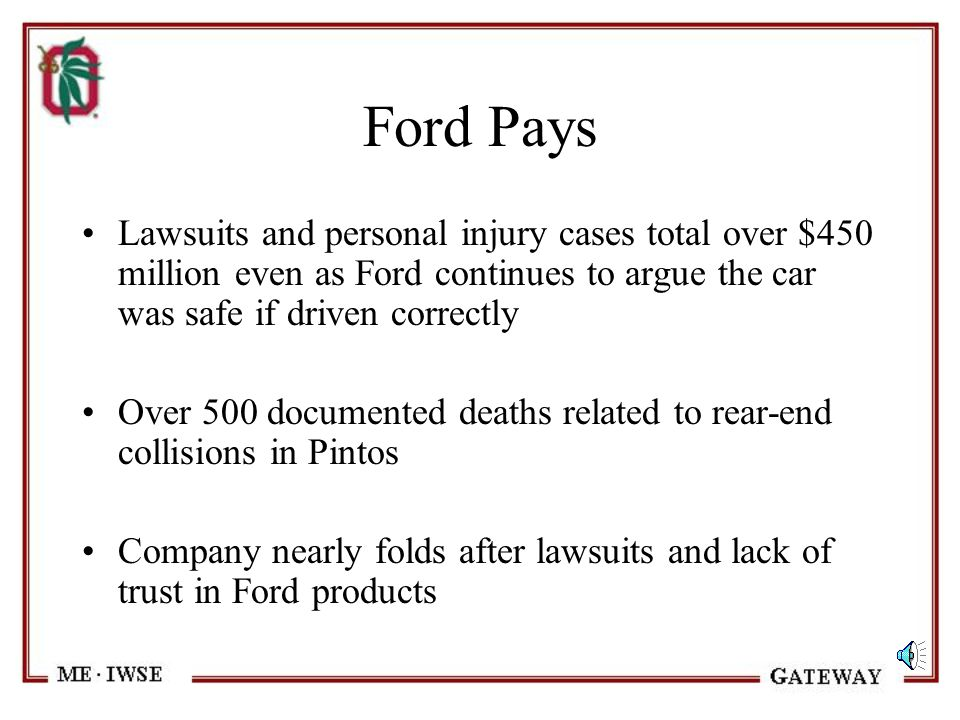 Ford Pays Lawsuits and personal injury cases total over $450 million even as Ford continues to argue the car was safe if driven correctly.