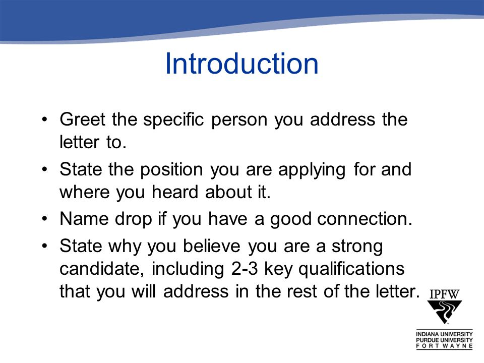 Introduction Greet the specific person you address the letter to.