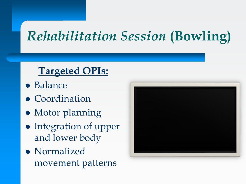 Rehabilitation Session (Bowling)