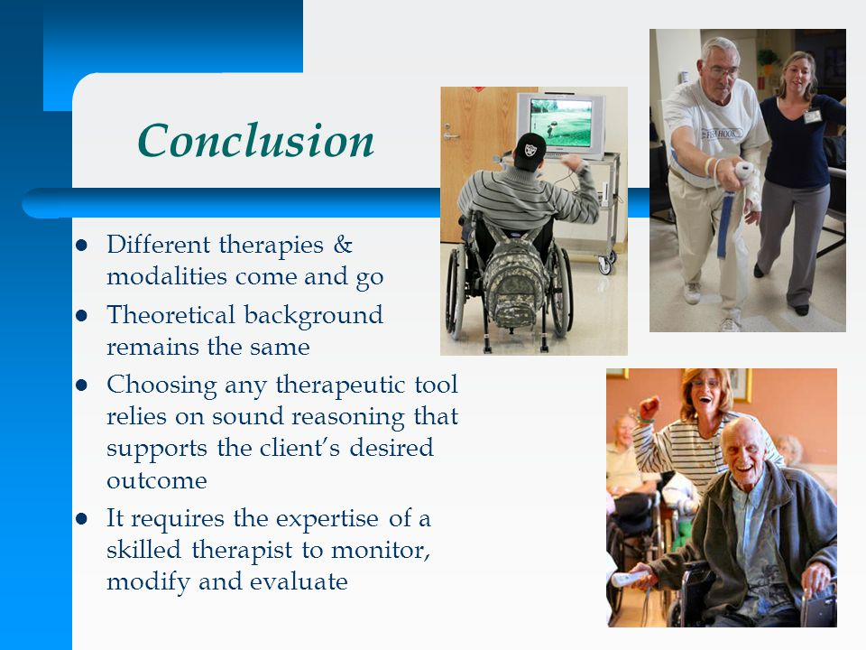 Conclusion Different therapies & modalities come and go
