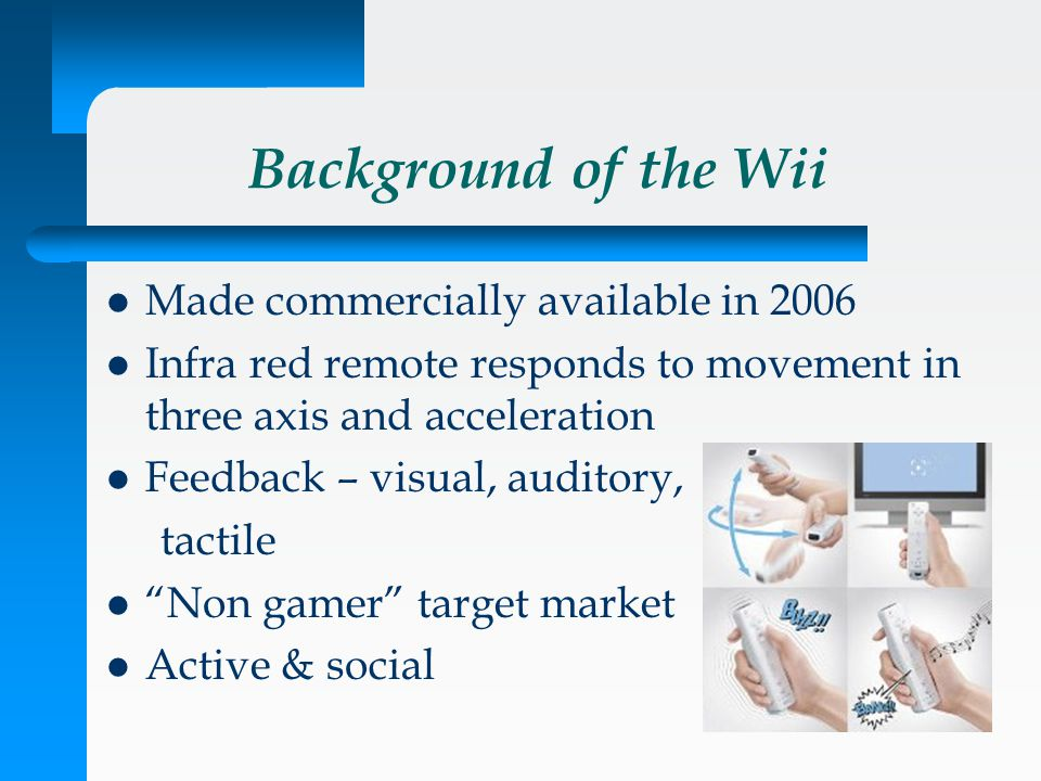 Background of the Wii Made commercially available in 2006