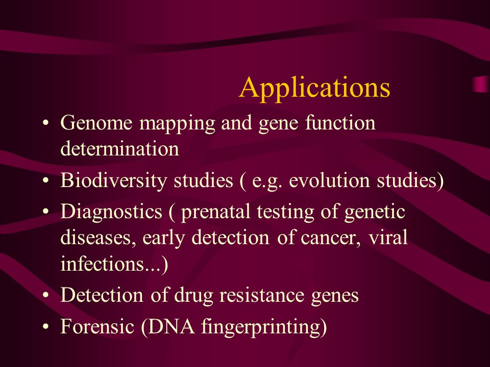 Applications Genome mapping and gene function determination