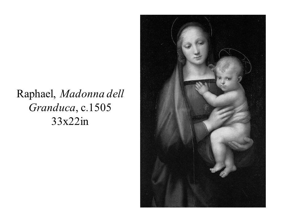 Raphael, Madonna dell Granduca, c.1505 33x22in