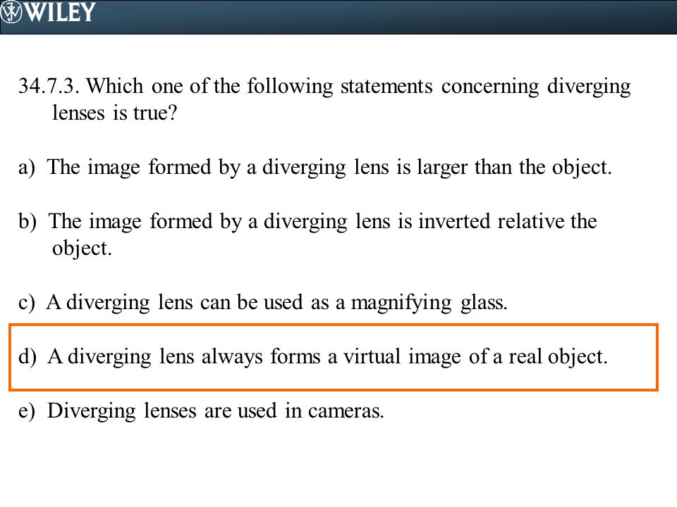 34.7.3. Which one of the following statements concerning diverging lenses is true