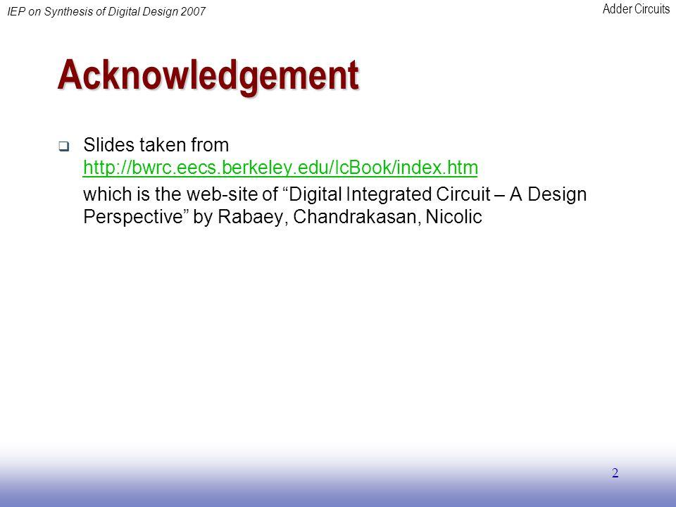 Acknowledgement Slides taken from http://bwrc.eecs.berkeley.edu/IcBook/index.htm.