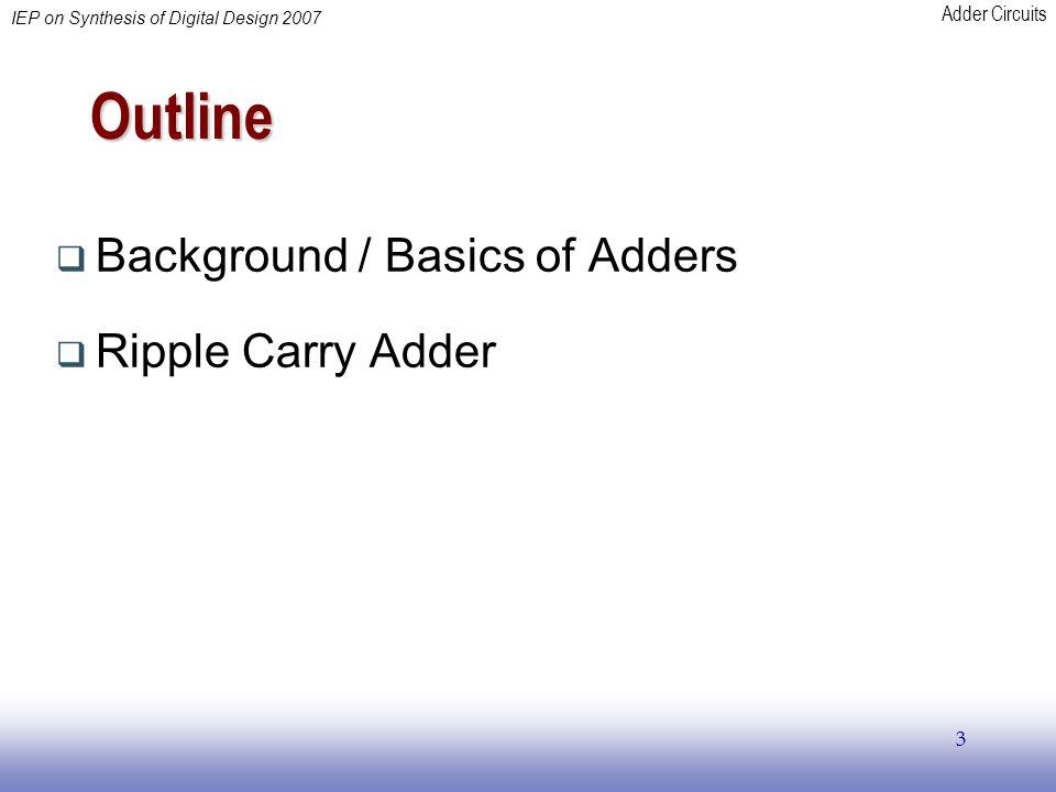 Outline Background / Basics of Adders Ripple Carry Adder