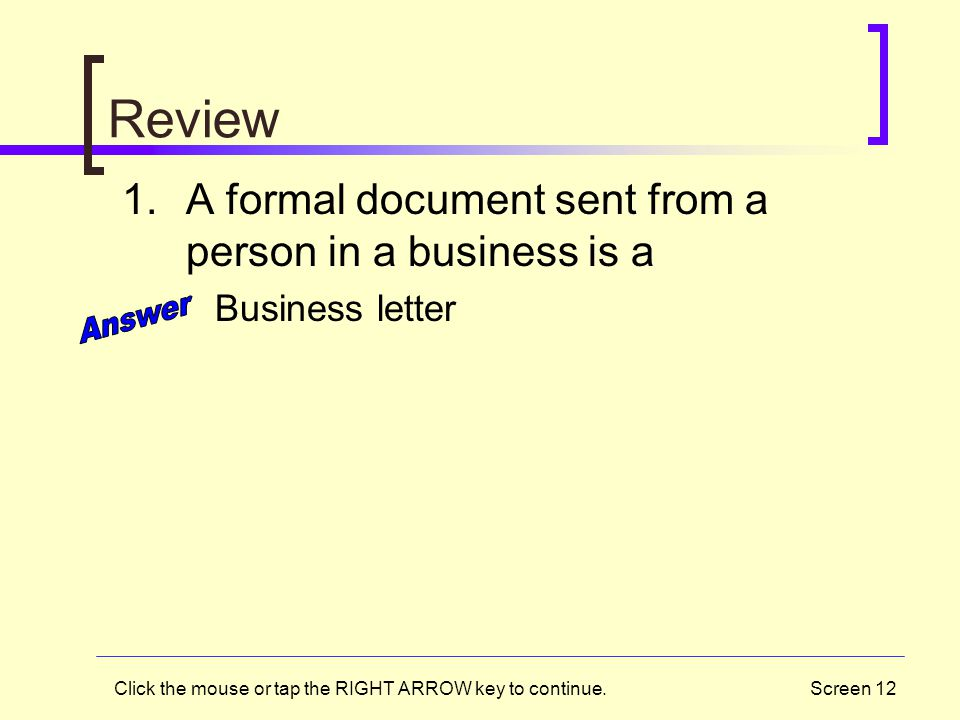 Review Answer A formal document sent from a person in a business is a