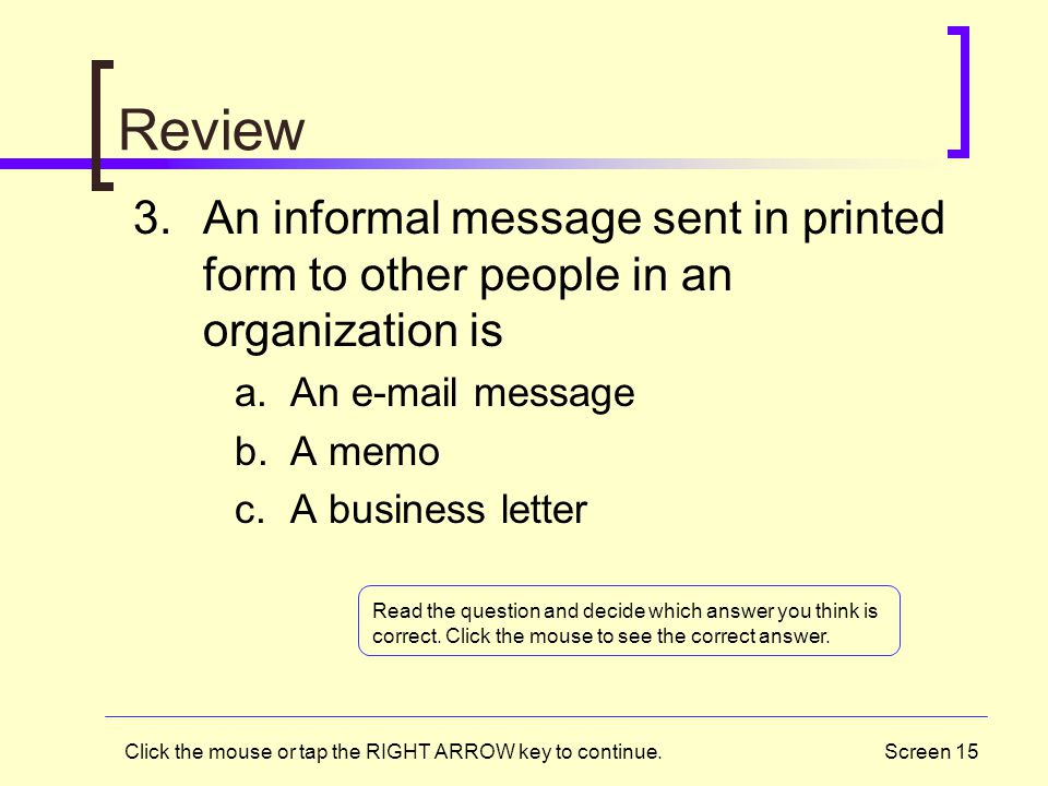 Review An informal message sent in printed form to other people in an organization is. An e-mail message.