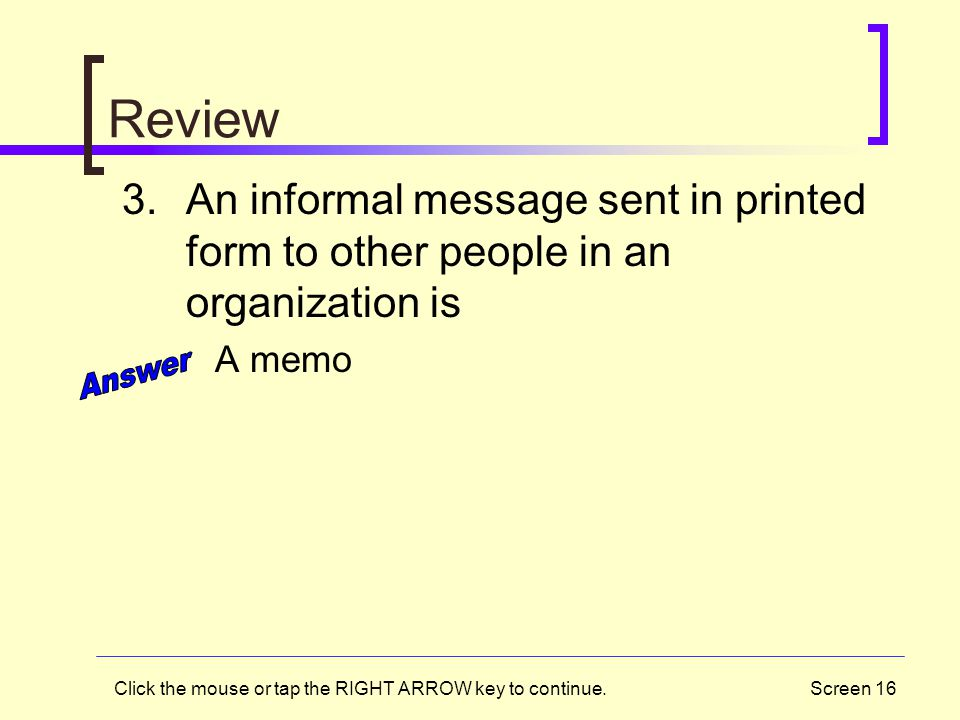 Review An informal message sent in printed form to other people in an organization is. A memo. Answer.