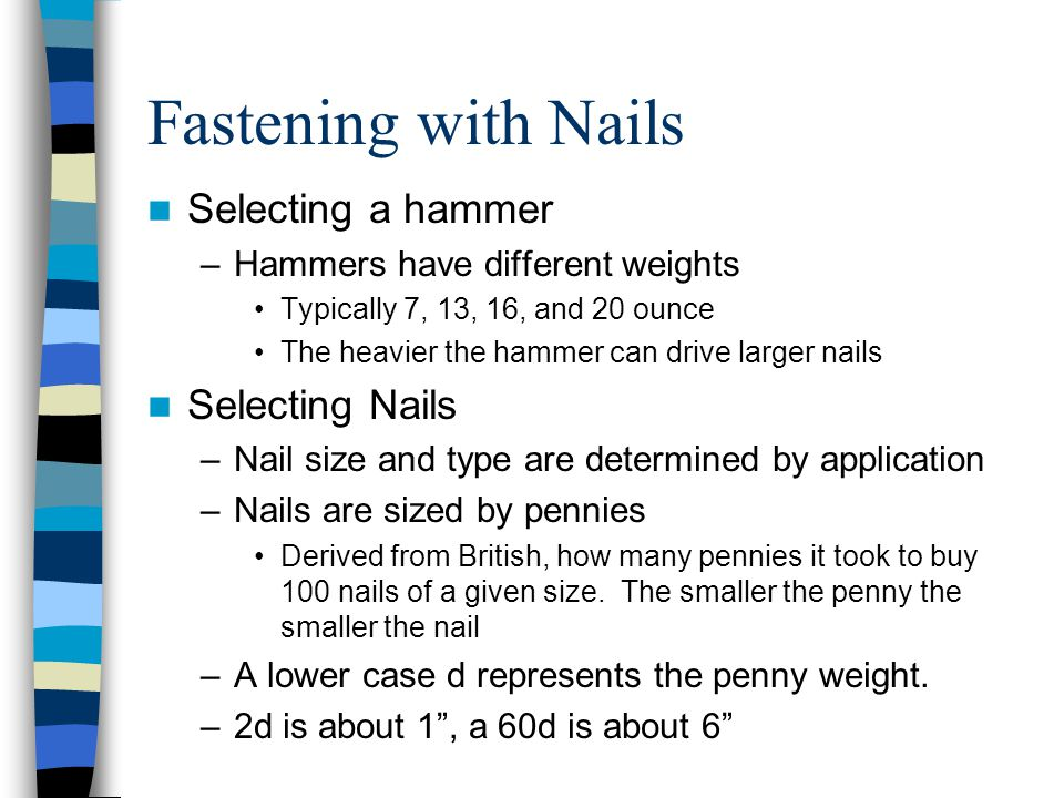 Fastening with Nails Selecting a hammer Selecting Nails