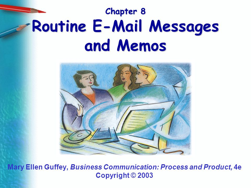 Chapter 8 Routine E-Mail Messages and Memos