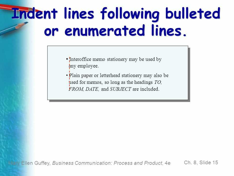 Indent lines following bulleted or enumerated lines.