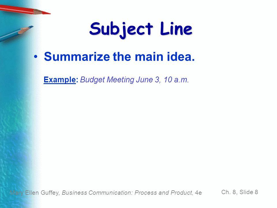 Subject Line Summarize the main idea.