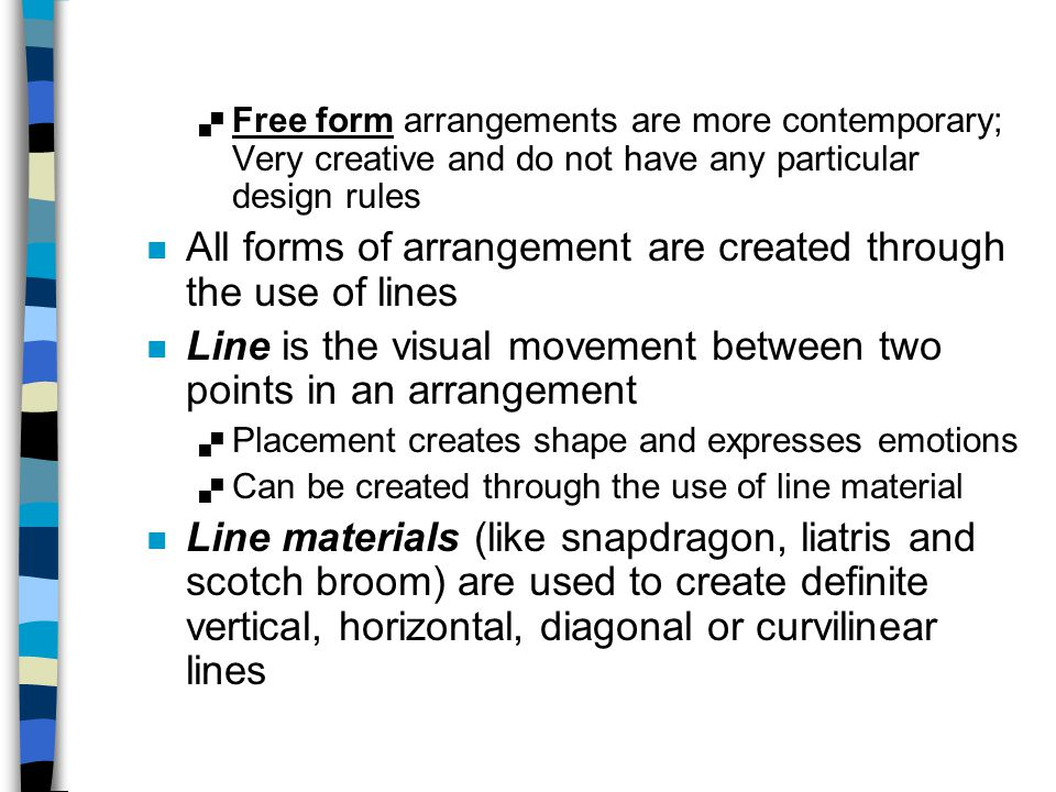All forms of arrangement are created through the use of lines
