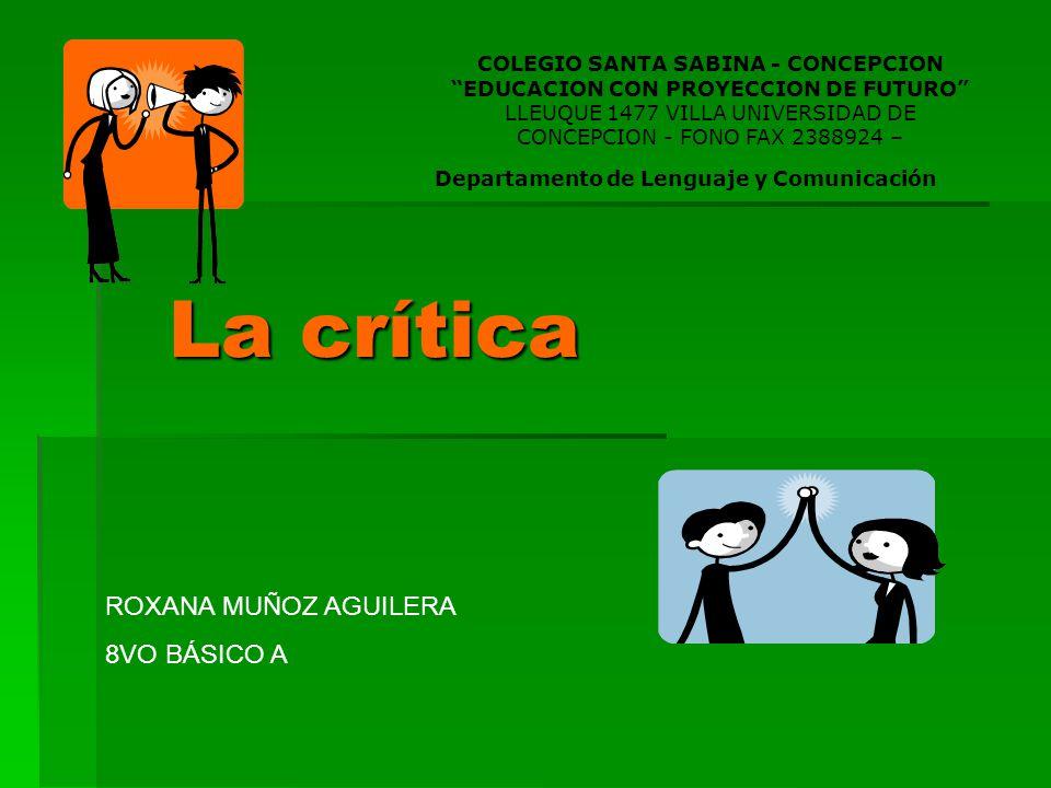 La crítica ROXANA MUÑOZ AGUILERA 8VO BÁSICO A